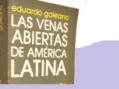 Galeano, los intelectuales y el dependentismo